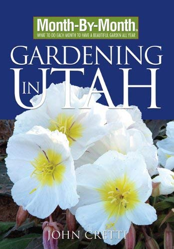 Month-By-Month Gardening in Utah 9781591863823