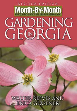 Month by Month Gardening in Georgia: What to Do Each Month to Have a Beautiful Garden All Year 9781591862512
