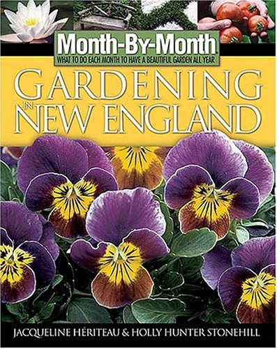 Month by Month Gardening in New England 9781591861072