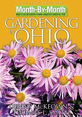 Month by Month Gardening in Ohio: What to Do Each Month to Have a Beautiful Garden All Year 9781591862444