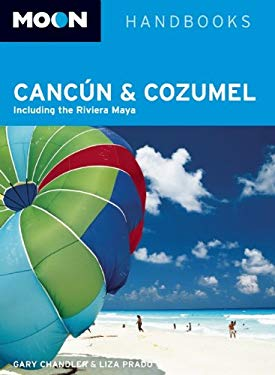 Moon Cancun and Cozumel: Including the Riviera Maya 9781598807813