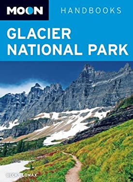 Moon Handbooks Glacier National Park 9781598807509