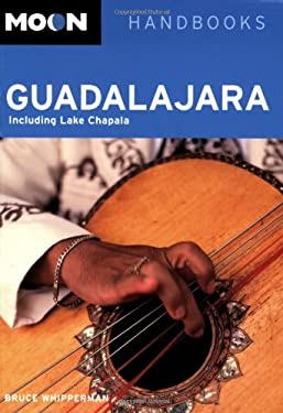 Moon Guadalajara: Including Lake Chapala 9781598800104