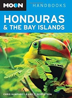 Moon Honduras & the Bay Islands 9781598802221