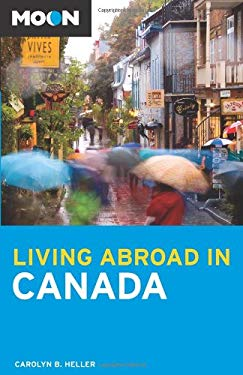 Moon Living Abroad in Canada 9781598800463