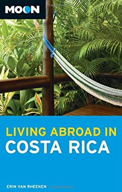 Moon Living Abroad in Costa Rica 9781598805307