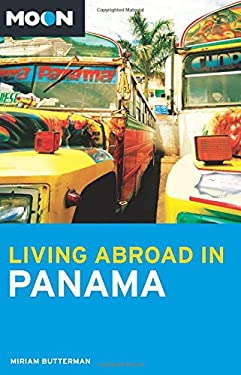 Moon Living Abroad in Panama 9781598802436