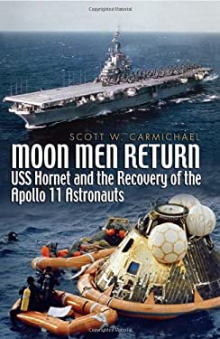 Moon Men Return: USS Hornet and the Recovery of the Apollo 11 Astronauts 9781591141105