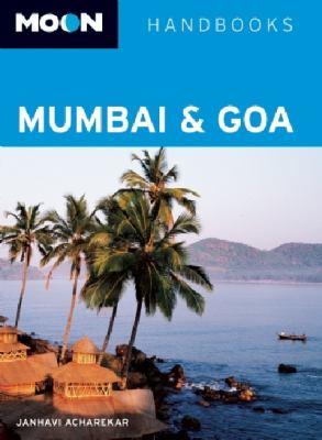 Moon Mumbai & Goa 9781598802412