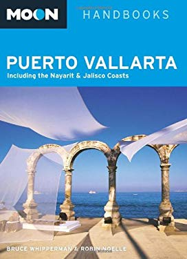 Moon Puerto Vallarta: Including the Nayarit & Jalisco Coasts 9781598802498