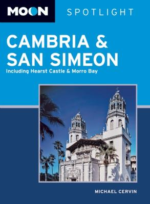 Moon Spotlight Cambria & San Simeon: Including Hearst Castle & Morro Bay 9781598809268