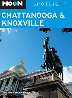Moon Spotlight Chattanooga & Knoxville 9781598805604