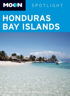 Moon Spotlight Honduras Bay Islands 9781598804126