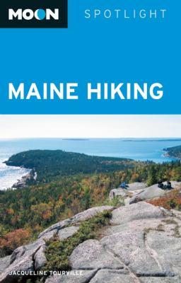 Moon Spotlight Maine Hiking 9781598805628