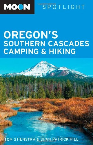 Moon Spotlight Oregon's Southern Cascades Camping & Hiking 9781598805758