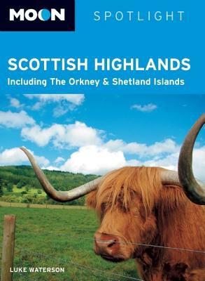 Moon Spotlight Scottish Highlands: Including the Orkney & Shetland Islands