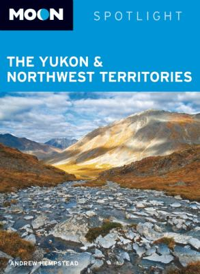 Moon Spotlight the Yukon & Northwest Territories 9781598805550