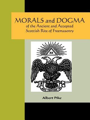 Morals and Dogma of the Ancient and Accepted Scottish Rite of Freemasonry 9781595479976