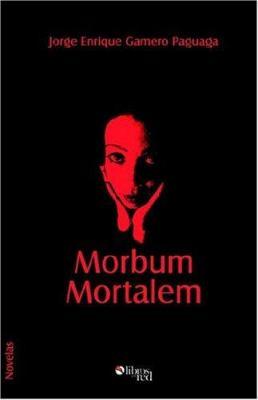 Morbum Mortalem 9781597540216