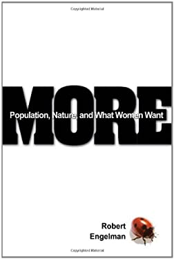 More: Population, Nature, and What Women Want 9781597268226