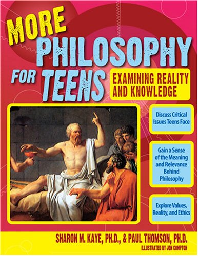 More Philosophy for Teens: Examining Reality and Knowledge 9781593632922