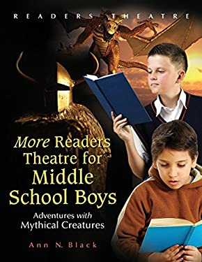 More Readers Theatre for Middle School Boys: Adventures with Mythical Creatures 9781591587576