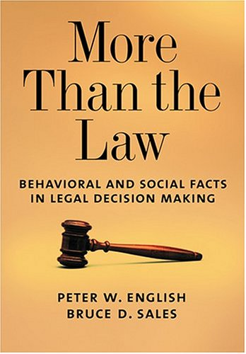More Than the Law: Behavioral and Social Facts in Legal Decision Making 9781591472551