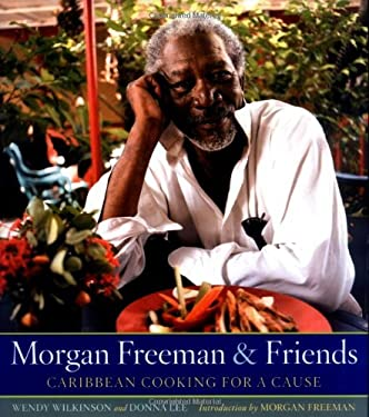 Morgan Freeman and Friends: Caribbean Cooking for a Cause 9781594864247