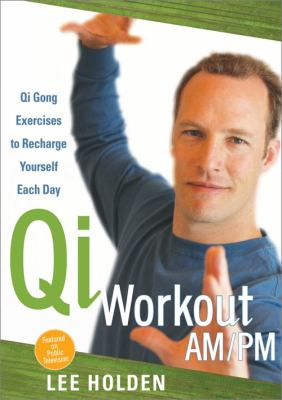 Morning and Evening QI Gong: Essential Energy Practices for Health and Vitality 9781591798989
