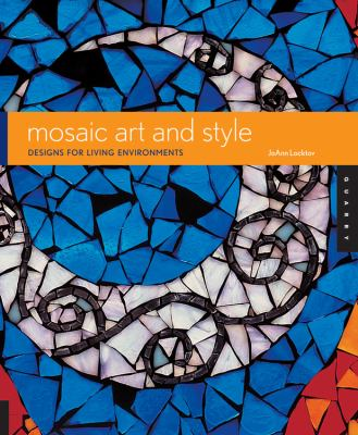 Mosaic Art and Style: Designs for Living Environments 9781592533565