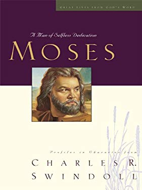 Moses: A Man of Selfless Dedication 9781594152900