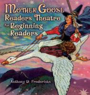 Mother Goose Readers Theatre for Beginning Readers 9781591585008