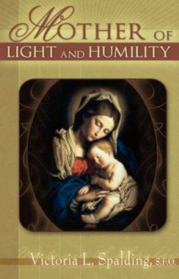 Mother of Light and Humility 9781593304782