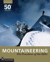 Mountaineering: The Freedom of the Hills - Eng, Ronald C.