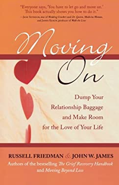 Moving on: Dump Your Relationship Baggage and Make Room for the Love of Your Life 9781590771273
