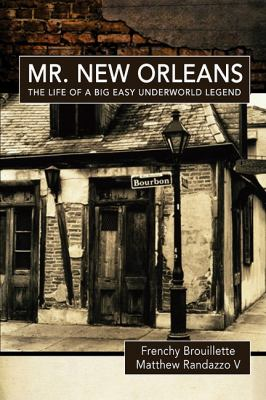 Mr. New Orleans: The Life of a Big Easy Underworld Legend 9781597776165