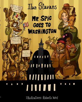 Mr. Spic Goes to Washington 9781593761981