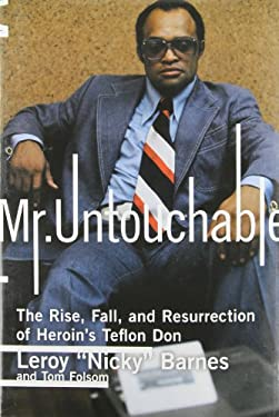 Mr. Untouchable: The Rise, Fall, and Resurrection of Heroin's Teflon Don 9781590710418