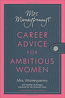 Mrs. Moneypenny's Career Advice for Ambitious Women 9781591845904
