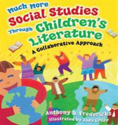 Much More Social Studies Through Children's Literature: A Collaborative Approach 9781591584452