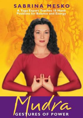 Mudra: Gestures of Power 9781591793144
