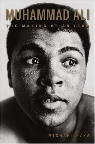 Muhammad Ali: The Making of an Icon