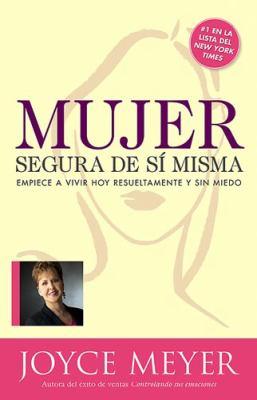 Mujer Segura de Si Misma: Empiece A Vivir Hoy Resueltamente y Sin Miedo 9781599790435