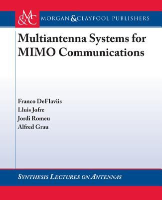 Multiantenna Systems for MIMO Communications 9781598290882