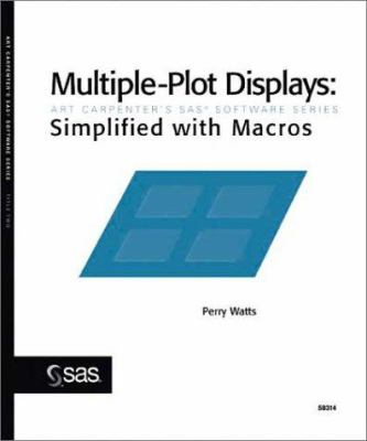 Multiple-Plot Displays: Simplified with Macros 9781590470374