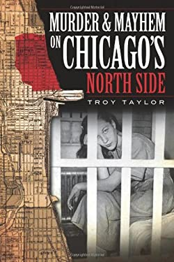Murder & Mayhem on Chicago's North Side 9781596296442