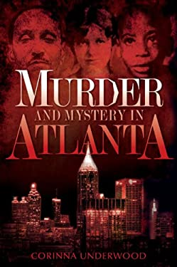 Murder and Mystery in Atlanta 9781596297661