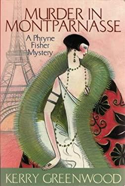 Murder in Montparnasse: A Phryne Fisher Mystery 9781590582770