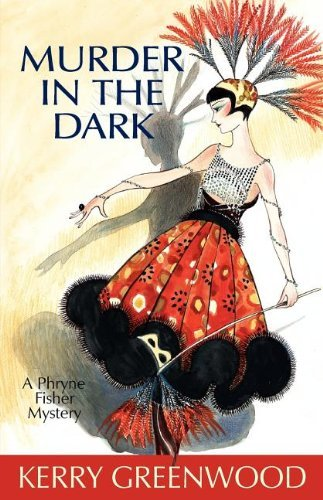 Murder in the Dark: A Phryne Fisher Mystery 9781590586341
