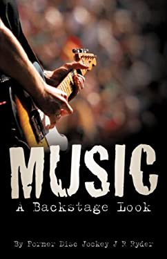 Music: A Backstage Look 9781597818872